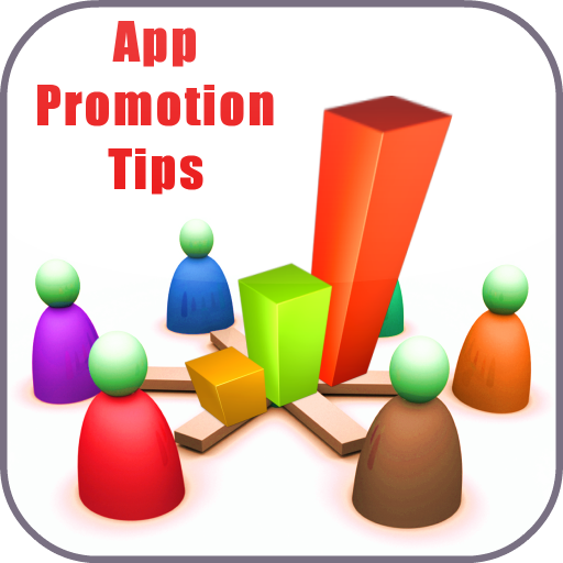 Best App Promotion Tips