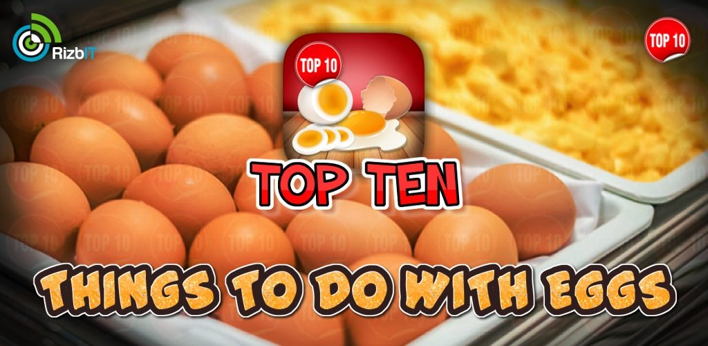 Learn about the top ten things to do with eggs